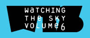 WATCHING THE SKY VOLUME 6