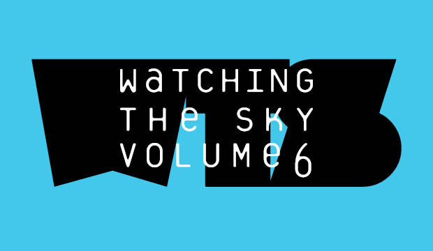 WATCHING THE SKY VOL.6